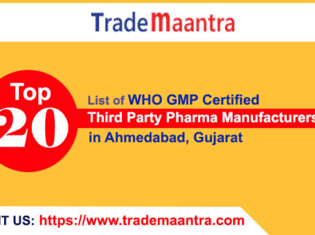 Trade Maantra – List of Third Party Pharma Manufacturers in Ahmedabad
