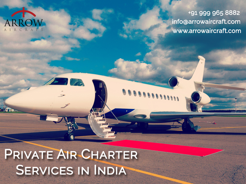 Private Aircraft Charter Services in Delhi - Arrow Aircraft