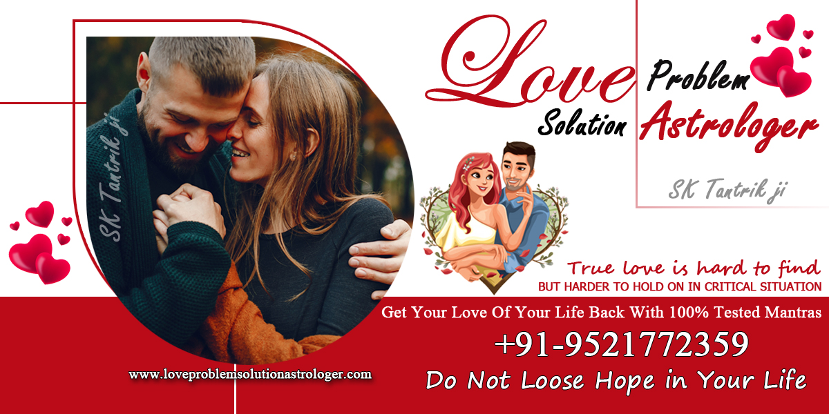 Love problem Solution Astrologer – Solution Your Problem Without Money