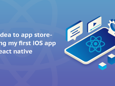From an idea to app store- building my first iOS app with React Native