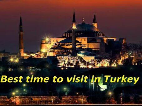 Best Time to Visit in Turkey with Turkey e Visa