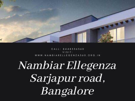 Nambiar Ellegenza Bangalore | Sarjapur road | Price